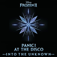 "Panic! At The Disco - Into the Unknown (From ""Frozen 2"")"