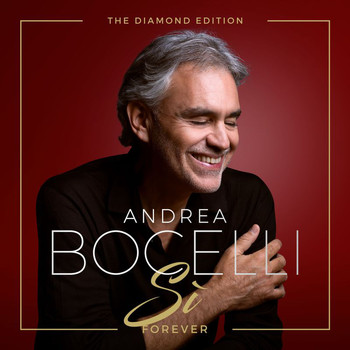 Andrea Bocelli - Sì Forever (The Diamond Edition)