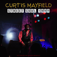 Curtis Mayfield - Street Soul 1990 (Live 1990)