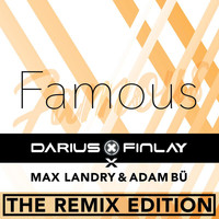 Darius & Finlay - Famous (The Remix Edition)