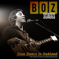 Boz Scaggs - Slow Dance in Oakland (Live 1974)