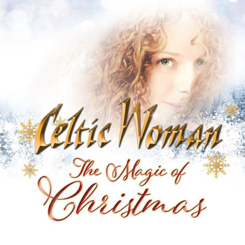 Celtic Woman - The Magic Of Christmas (International Version)