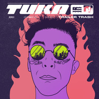 Tuka - Trailer Trash (Explicit)