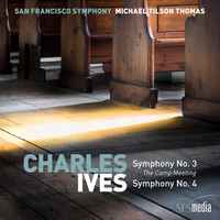 "San Francisco Symphony & Michael Tilson Thomas - Ives: Symphony No. 3, ""The Camp Meeting"" & Symphony No. 4"