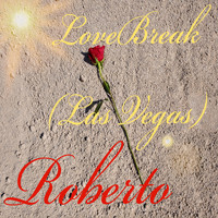 Roberto - LoveBreak (Las Vegas)