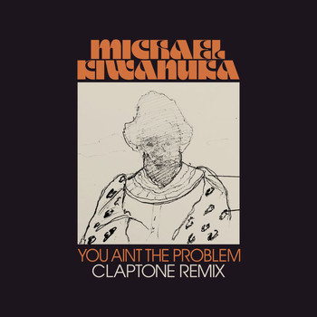 Michael Kiwanuka - You Ain't The Problem (Claptone Remix)