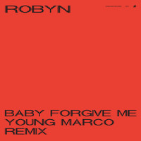 Robyn - Baby Forgive Me (Young Marco Remix)
