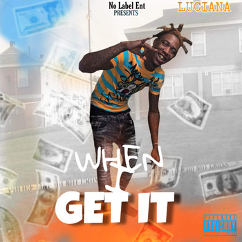 Luciana - When I Get It (Explicit)