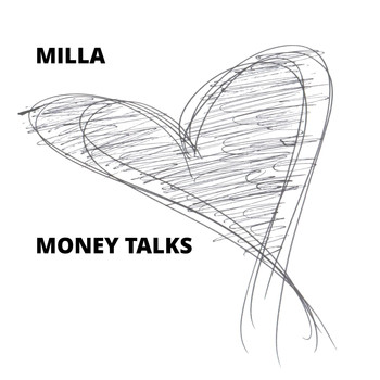 Milla - Money Talks