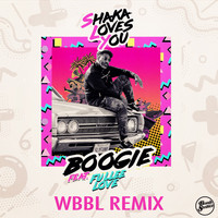 Shaka Loves You - Boogie (WBBL Remix)