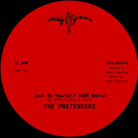The Pretenders - Just Be Yourself (Kon Remix) / Extended Mix