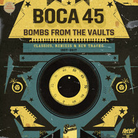 Boca 45 - Boca 45: Bombs from the Vaults