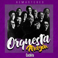 Orquesta Aragón - Cachita (Remastered)