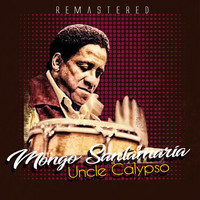 Mongo Santamaría - Uncle Calypso (Remastered)