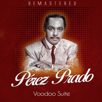 Pérez Prado - Voodoo Suite (Remastered)