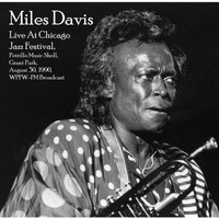Miles Davis - Live At Chicago Jazz Festival, Petrillo Music Shell, Grant Park, August 30th 1990, WPFW-FM Broadcast (Remastered)