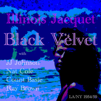 Illinois Jacquet - Black Velvet