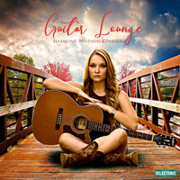 Various Artists - Guitar Lounge: Harmony, Wellness & Paradise
