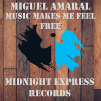 Miguel Amaral - Music makes me feel free