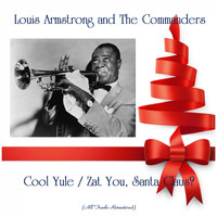Louis Armstrong and The Commanders - Cool Yule / Zat You, Santa Claus? (All Tracks Remastered)