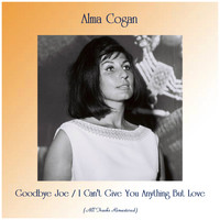 Alma Cogan - Goodbye Joe / I Can't Give You Anything But Love (Remastered 2019)