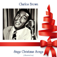 Charles Brown - Sings Christmas Songs (Remastered 2019)
