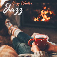 A Cup of Jazz - Cozy Winter Jazz: Relax with Soft Jazz Music and a Warm Coffee
