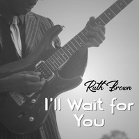 Ruth Brown - I'll Wait for You