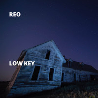 Reo - Low Key (Explicit)