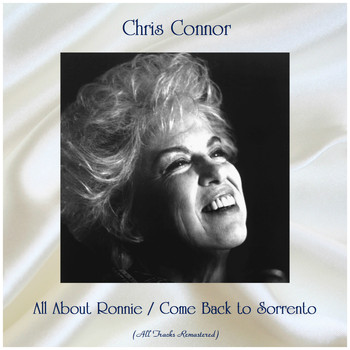 Chris Connor - All About Ronnie / Come Back to Sorrento (All Tracks Remastered)