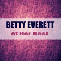 Betty Everett - At Her Best (Remastered)
