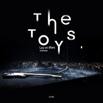 The Toys - The TOYS Loy on Mars (Live)