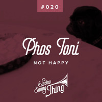 Phos Toni - Not Happy