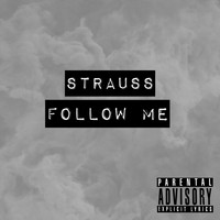 Strauss - Follow Me (Explicit)