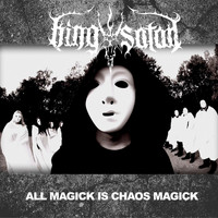 King Satan - All Magick Is Chaos Magick
