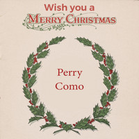 Perry Como - Wish you a Merry Christmas