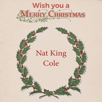 Nat King Cole - Wish you a Merry Christmas