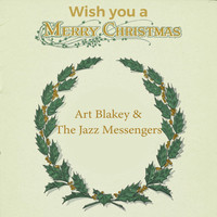 Art Blakey & The Jazz Messengers - Wish you a Merry Christmas
