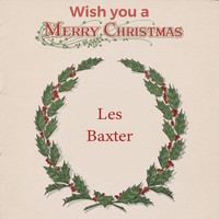 Les Baxter - Wish you a Merry Christmas