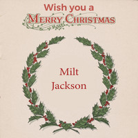 Milt Jackson - Wish you a Merry Christmas
