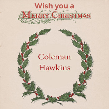 Coleman Hawkins - Wish you a Merry Christmas