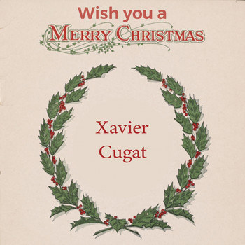 Xavier Cugat - Wish you a Merry Christmas