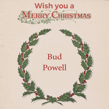 Bud Powell - Wish you a Merry Christmas