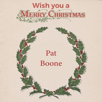 Pat Boone - Wish you a Merry Christmas