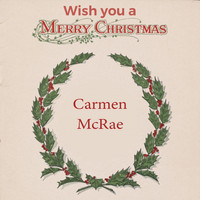 Carmen McRae - Wish you a Merry Christmas