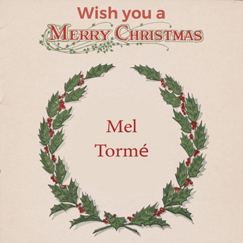 Mel Tormé - Wish you a Merry Christmas