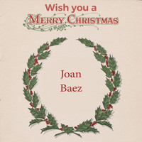 Joan Baez - Wish you a Merry Christmas