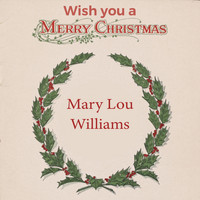 Mary Lou Williams - Wish you a Merry Christmas