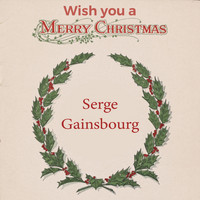 Serge Gainsbourg - Wish you a Merry Christmas