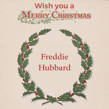 Freddie Hubbard - Wish you a Merry Christmas